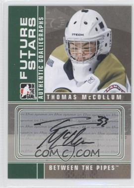 2008-09 In the Game Between the Pipes - Autographs #A-TM - Thomas McCollum