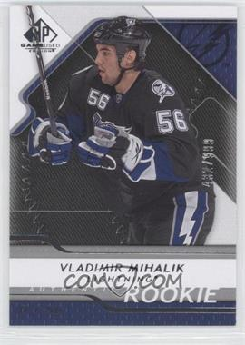 2008-09 SP Game Used Edition #170 - Vladimir Mihalik /999