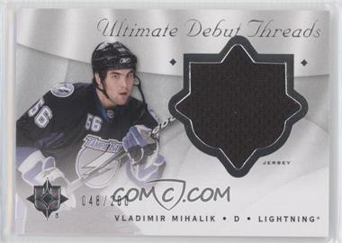 2008-09 Ultimate Collection Ultimate Debut Threads #DT-VM - Vladimir Mihalik /200