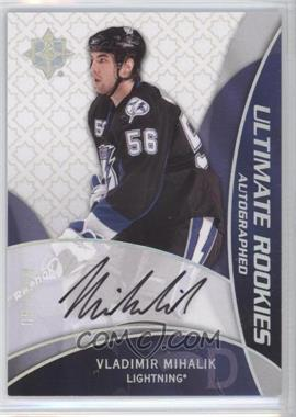 2008-09 Ultimate Collection #94 - Vladimir Mihalik /399