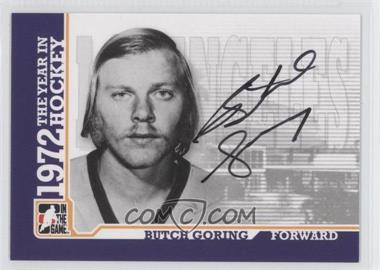 2009-10 In the Game 1972 The Year in Hockey - Autographs - [Autographed] #A-BG - Butch Goring