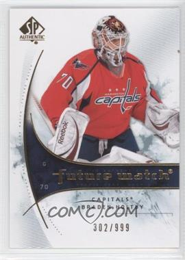 2009-10 SP Authentic - [Base] #197 - Braden Holtby /999