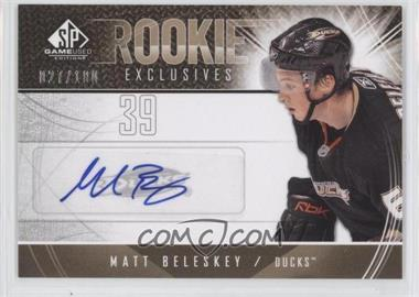 2009-10 SP Game Used Edition - Rookie Exclusives Autographs #RE-MB - Matt Beleskey /100