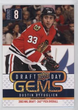 2009-10 Upper Deck Draft Day Gems #GEM29 - Dustin Byfuglien