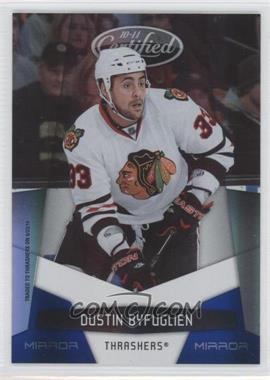 2010-11 Certified - [Base] - Mirror Blue #8 - Dustin Byfuglien /100