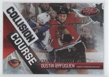 2010-11 Certified Collision Course Mirror Red #3 - Dustin Byfuglien /250