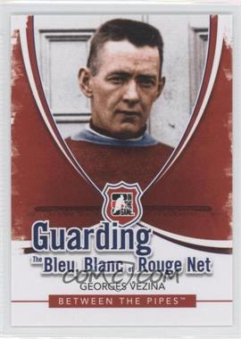 2010-11 In the Game Between the Pipes Guarding the Bleu, Blanc et Rouge Net #BBR-1 - Georges Vezina