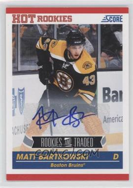 2010-11 Score Signatures #654 - Matt Bartkowski