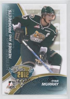 2011-12 In the Game Heroes and Prospects Class of 2012 #07 - Ryan Murray