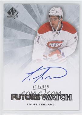 2011-12 SP Authentic #275 - Autographed Future Watch - Louis Leblanc /999