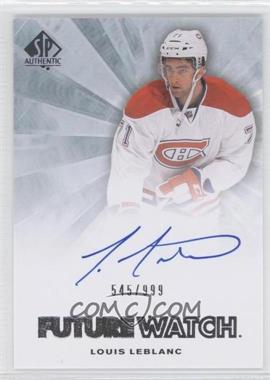 2011-12 SP Authentic #275 - Louis Leblanc /999