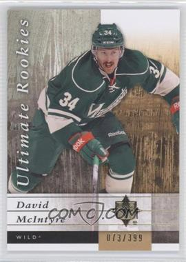 2011-12 Ultimate Collection [???] #80 - David McIntyre /399