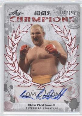 2010 Leaf MMA Champions Autographs Red #CH-BR1 - Ben Rothwell /199