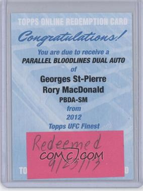 2012 Topps UFC Finest - [???] #PBDA-SM - Georges St-Pierre, Rory MacDonald /25 [REDEMPTION Being Redeemed]