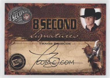 2009 Press Pass 8 Seconds - Signatures - Black Ink #TRBR - Travis Briscoe