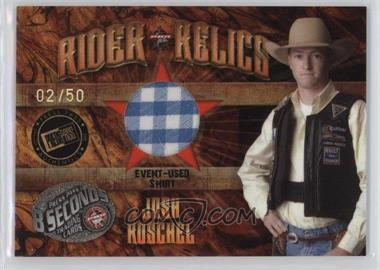 2009 Press Pass 8 Seconds Rider Relics Holofoil #RR-JK1 - Josh Koschel /50