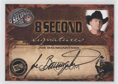 2009 Press Pass 8 Seconds Signatures Black Ink #JOBA - Joe Baumgartner