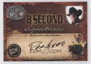 2009 Press Pass 8 Seconds Signatures Black Ink #ROPA - Robson Palermo