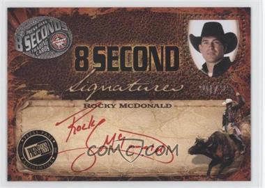 2009 Press Pass 8 Seconds Signatures Red Ink #ROMC - Rocky McDonald /25