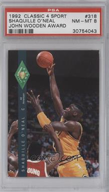 1992 Classic Four Sport Draft Pick Collection - [Base] #318 - Shaquille O'Neal [PSA 8]