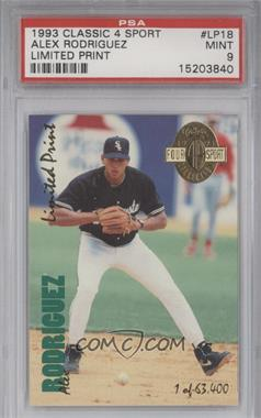 1993 Classic Four Sport Collection Limited Print #LP 18 - Alex Rodriguez /63400 [PSA 9]
