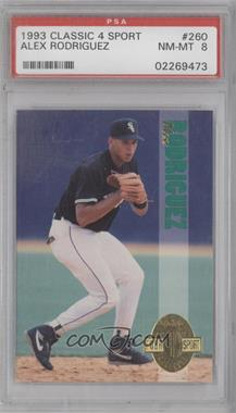 1993 Classic Four Sport Collection #260 - Alex Rodriguez [PSA 8]
