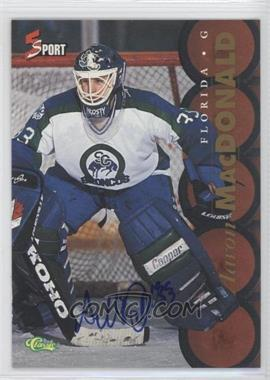 1995 Classic 5 Sport Non-Numbered Autographs [Autographed] #N/A - Aaron MacDonald