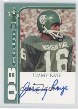 2003 TK Legacy Michigan State Spartans - QB Club Autographs #QB1 - Jimmy Raye /300