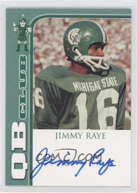 2003 TK Legacy Michigan State Spartans QB Club Autographs #QB1 - Jimmy Raye /300