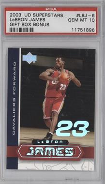 2003 UD Superstars Lebron James #LBJ-6 - Lebron James [PSA 10]
