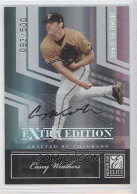 2007 Donruss Elite Extra Edition - [Base] - Turn of the Century Signatures [Autographed] #12 - Casey Weathers /500