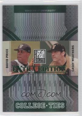 2007 Donruss Elite Extra Edition College Ties Green #CT-4 - Casey Weathers, David Price /1500