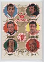 Ivan Lendl, Phil Esposito, Rusty Wallace, Ken Shamrock, Rick Barry, Mike Tyson