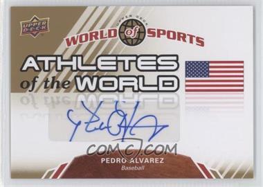 2010 Upper Deck World of Sports - Athletes of the World #AW-48 - Pedro Alvarez