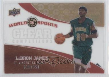 2010 Upper Deck World of Sports - Clear Competitors #CC-1 - Lebron James /550