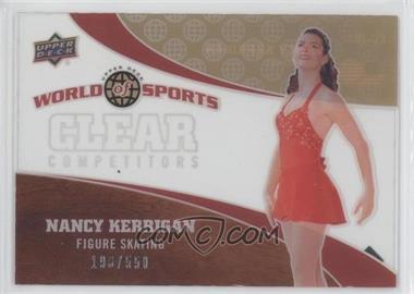 2010 Upper Deck World of Sports - Clear Competitors #CC-30 - Nancy Kerrigan /550