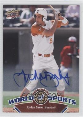 2010 Upper Deck World of Sports Autograph [Autographed] #157 - Jordan Danks