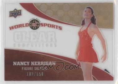 2010 Upper Deck World of Sports Clear Competitors #CC-30 - Nancy Kerrigan /550
