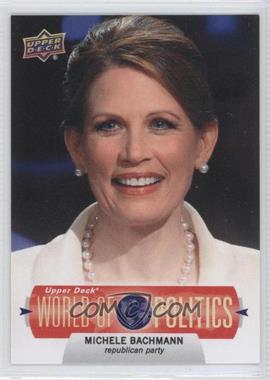 2011 Upper Deck World of Sports World of Politics #WP-4 - Michelle Bachmann