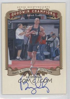 2012 Upper Deck Goodwin Champions - Autographs #A-BC - Bryan Clay