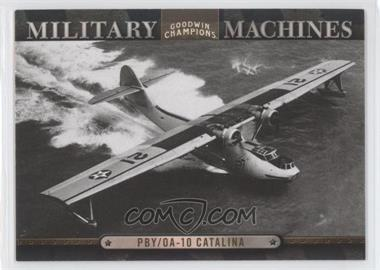 2012 Upper Deck Goodwin Champions Military Machines #MM 15 - PBY/OA-10 Catalina