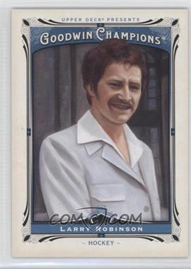 2013 Upper Deck Goodwin Champions - [Base] #185 - Larry Robinson