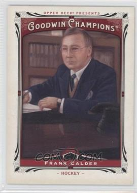 2013 Upper Deck Goodwin Champions - [Base] #204 - Frank Calder