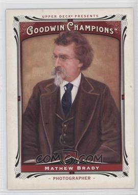2013 Upper Deck Goodwin Champions - [Base] #207 - Mathew Brady