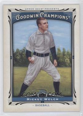 2013 Upper Deck Goodwin Champions #159 - Mickey Welch