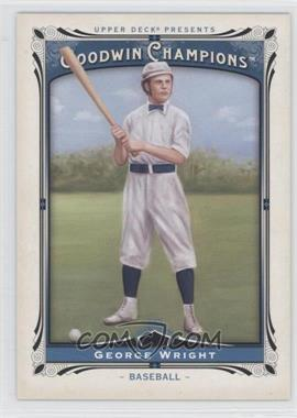 2013 Upper Deck Goodwin Champions #178 - George Wright