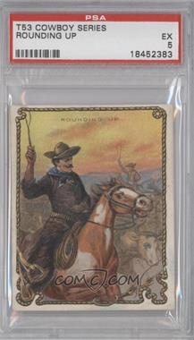 1909-12 Hassan Cowboy Series - Tobacco T53 #NoN - Rounding Up [PSA5]