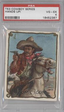 1909-12 Hassan Cowboy Series Tobacco T53 #50 - Hands Up! [PSA 4]