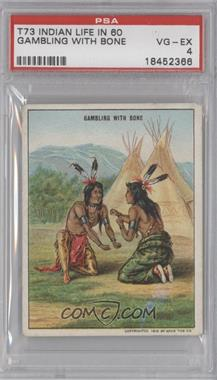 """1910 Hassan Indian Life in the """"60's"""" - T73 #GABO - Gambling with Bone [PSA4]"""