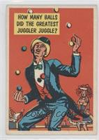 How many balls did the greatest juggler juggle?